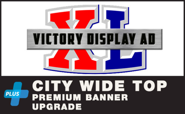 9. Victory Display Ad XL Package + City Wide Premium Banner